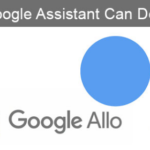 Google Assistant, intelligent, and remarkable feature in Google Allo app.