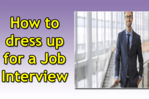 How to dress up for an interviews